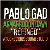 "Pablo Gad - Armageddon Dawn ""Refined"" At Conscious Sound Studio (Reggae On Top) CD"